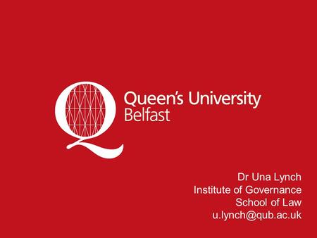 Dr Una Lynch Institute of Governance School of Law