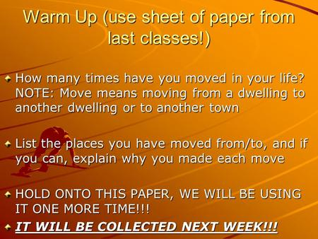 Warm Up (use sheet of paper from last classes!) How many times have you moved in your life? NOTE: Move means moving from a dwelling to another dwelling.