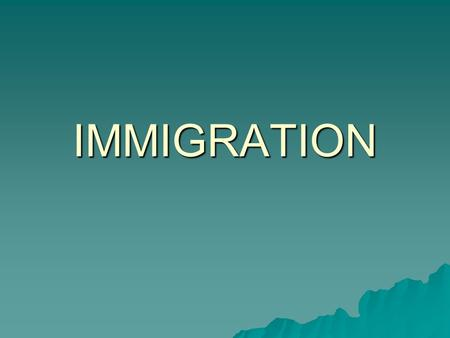 IMMIGRATION.  Immigration in the modern sense refers to the long term movement of people from one nation-state to another, where they are not citizens.