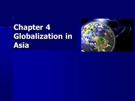 "Chapter 4 Globalization in Asia. Paragraph 3 Globalization and inequality in China China's economy is ""booming China's economy is ""booming"" Some people."