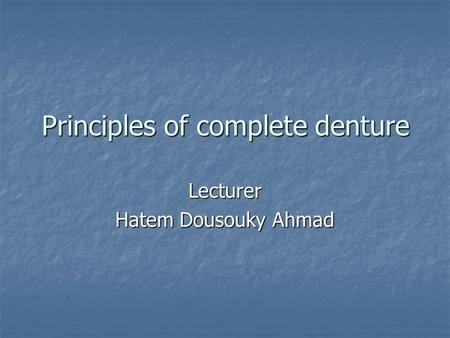 Principles of complete denture