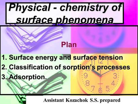 Physical - chemistry of surface phenomena