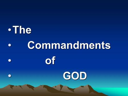 TheThe Commandments Commandments of of GOD GOD.
