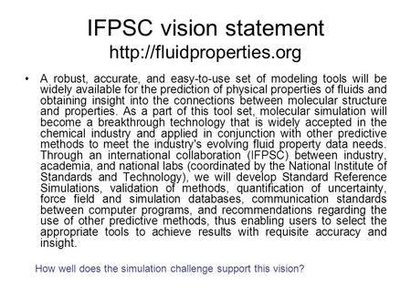 IFPSC vision statement  A robust, accurate, and easy-to-use set of modeling tools will be widely available for the prediction.