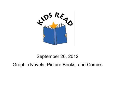 September 26, 2012 Graphic Novels, Picture Books, and Comics.