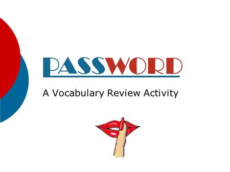 A Vocabulary Review Activity Setup Directions:  One student stands with back to this presentation.  The class gives the student clues to the vocabulary.