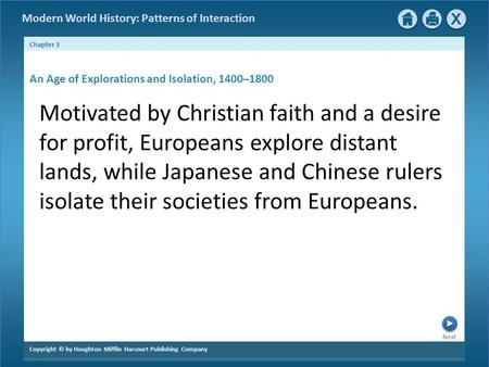 Next Chapter 3 Copyright © by Houghton Mifflin Harcourt Publishing Company Modern World History: Patterns of Interaction Motivated by Christian faith and.