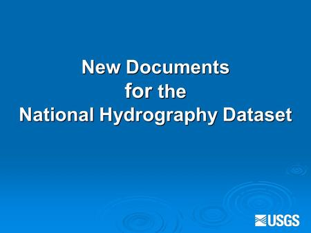 New Documents for the National Hydrography Dataset.