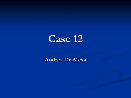Case 12 Andrea De Mesa. Case Description MG, a native from Leyte, was brought to Manila and admitted to your hospital because of swelling of both lower.
