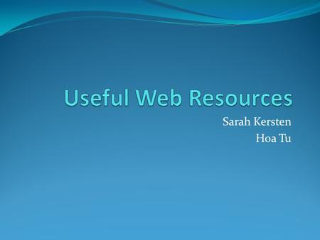 Sarah Kersten Hoa Tu. Blogs A blog is a website created by an individual who shares personal stories, thoughts, feelings, opinions, and so forth. A blog.
