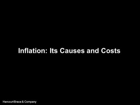 Harcourt Brace & Company Inflation: Its Causes and Costs.