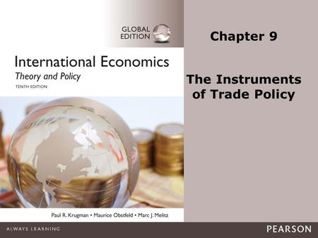 Copyright ©2015 Pearson Education, Inc. All rights reserved.1-1 Chapter 9 The Instruments of Trade Policy.