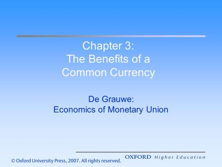 Chapter 3: The Benefits of a Common Currency De Grauwe: Economics of Monetary Union.