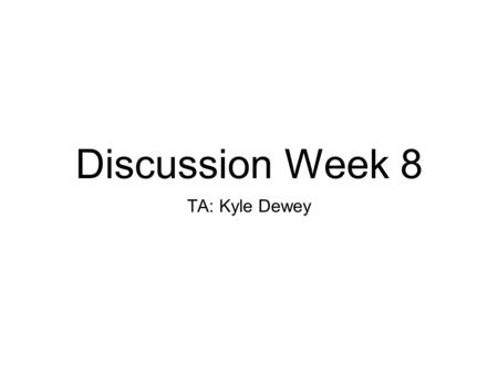 Discussion Week 8 TA: Kyle Dewey. Overview Exams Interrupt priority Direct memory access (DMA) Different kinds of I/O calls Caching What I/O looks like.