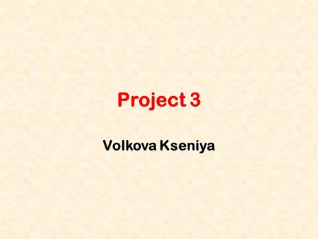 Project 3 Volkova Kseniya. Chomolung ma Chomolungma is the tallest mountain of the world. It is in China. It is 8.848 meters tall.