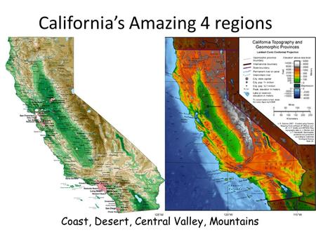 California's Amazing 4 regions Coast, Desert, Central Valley, Mountains.