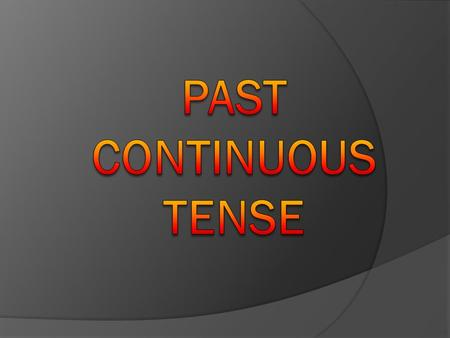  We use the past continuous to describe an interrupted activity which continued for a period in the past and to talk about things happening for a continuous.