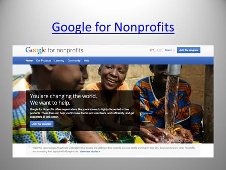 Google for Nonprofits. Google Ad Grants Program Overview: Eligibility.
