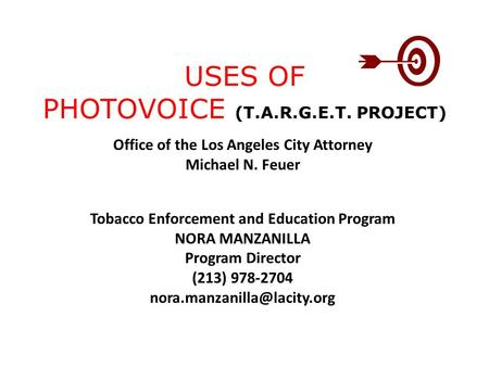 Office of the Los Angeles City Attorney Michael N. Feuer Tobacco Enforcement and Education Program NORA MANZANILLA Program Director (213) 978-2704