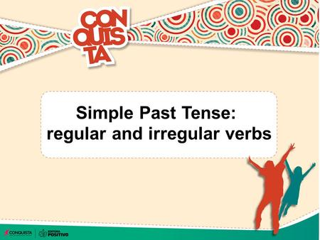 Simple Past Tense: regular and irregular verbs. Use the simple past to express the idea that an action started and finished at a specific time in the.