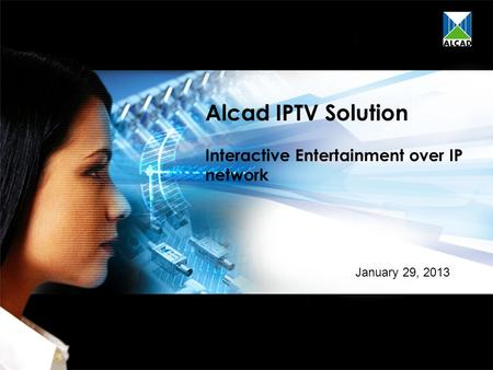 Alcad IPTV Solution Interactive Entertainment over IP network