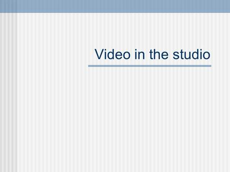 Video in the studio. Video - Cremaschi, NCKP Why video in the studio? Record lessons for practicing purposes Record recitals Gift to parents and students.