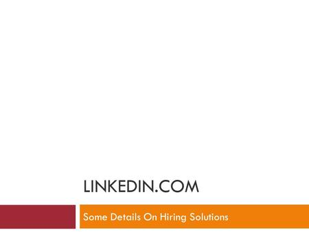 LINKEDIN.COM Some Details On Hiring Solutions. Linkedin.com home page.