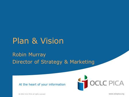 Plan & Vision Robin Murray Director of Strategy & Marketing.