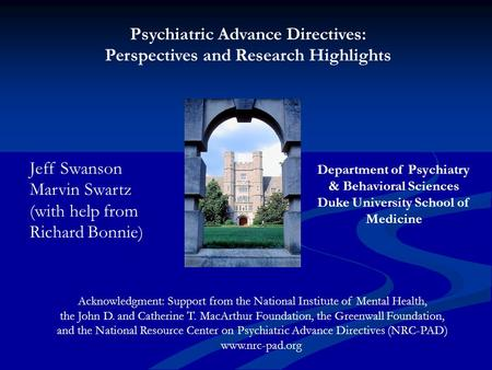 Psychiatric Advance Directives: Perspectives and Research Highlights Acknowledgment: Support from the National Institute of Mental Health, the John D.