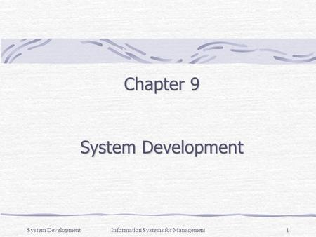 System DevelopmentInformation Systems for Management1 Chapter 9 System Development.