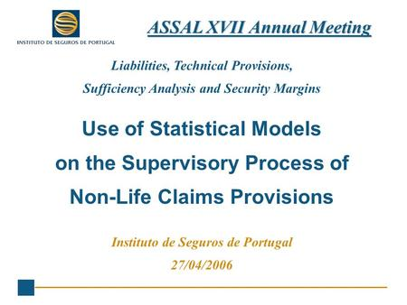 Liabilities, Technical Provisions, Sufficiency Analysis and Security Margins Use of Statistical Models on the Supervisory Process of Non-Life Claims Provisions.