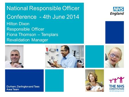 National Responsible Officer Conference - 4th June 2014 Durham, Darlington and Tees Area Team Hilton Dixon Responsible Officer Fiona Thomson – Templars.