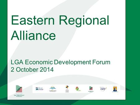 Eastern Regional Alliance LGA Economic Development Forum 2 October 2014.
