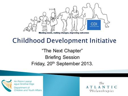 """The Next Chapter"" Briefing Session Friday, 20 th September 2013."