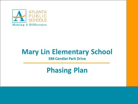 Mary Lin Elementary School 586 Candler Park Drive Phasing Plan March 25, 2010.