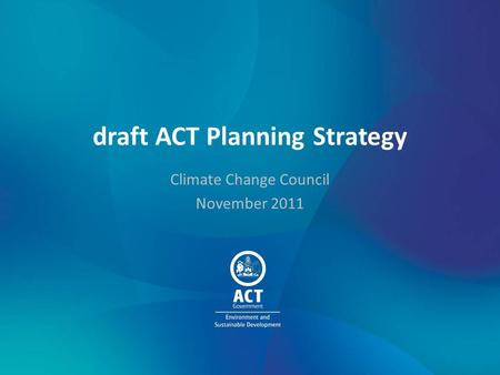 Climate Change Council November 2011 draft ACT Planning Strategy.