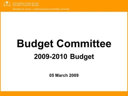 1 Budget Committee 2009-2010 Budget 05 March 2009.