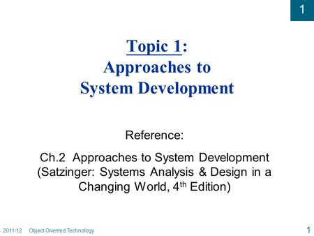 Topic 1: Approaches to System Development