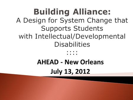 AHEAD - New Orleans July 13, 2012.  Deborah Zuver - Carolina Institute for Developmental Disabilities, University of North Carolina  Nance Longworth.
