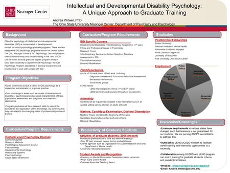 . Intellectual and Developmental Disability Psychology: A Unique Approach to Graduate Training Often the psychology of intellectual and developmental disabilities.