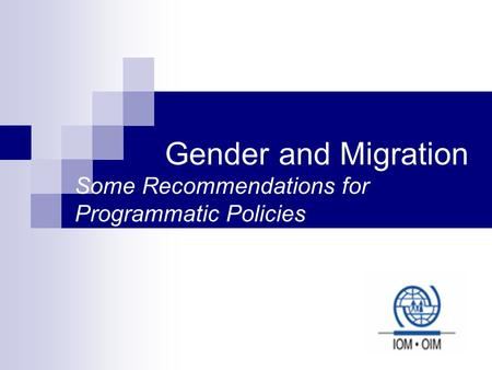 Gender and Migration Some Recommendations for Programmatic Policies.
