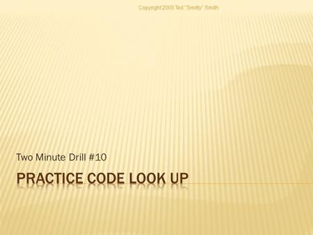 Two Minute Drill #10 Copyright 2005 Ted Smitty Smith.