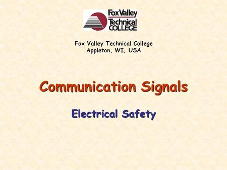 Communication Signals Electrical Safety Fox Valley Technical College Appleton, WI, USA.
