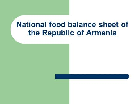 National food balance sheet of the Republic of Armenia.