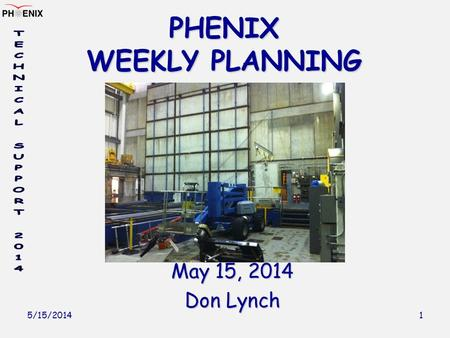 5/15/2014 1 PHENIX WEEKLY PLANNING May 15, 2014 Don Lynch.