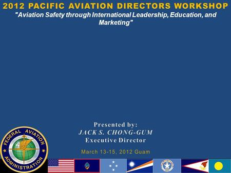 Aviation Safety through International Leadership, Education, and Marketing