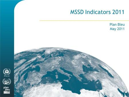 MSSD Indicators 2011 Plan Bleu May 2011. 3 Human Development Index and Ecological Footprint per capita in the Mediterranean countries according to their.
