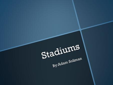 Stadiums By:Adam Soliman. On August 8, 2012 I was going to my first soccer game. It wasn't just any game. It was Real Madrid (my favorite team) vs. AC.