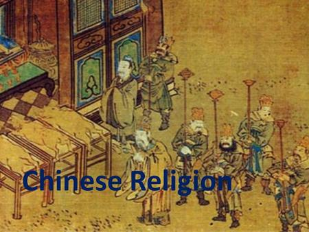 Chinese Religion. What was Chinese Religion like prior to the advent of Buddhism? Dominated by Confucianism and Daoism. The founders of Confucianism (Confucius)