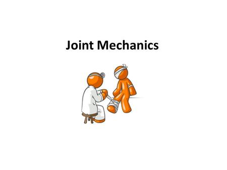 Joint Mechanics. Joint Classification Joints classified according to movement capabilities or structure: 1.Synarthrosis  Fibrous Joint  Immovable 